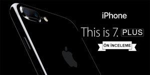 iphone-7-plus-on-inceleme