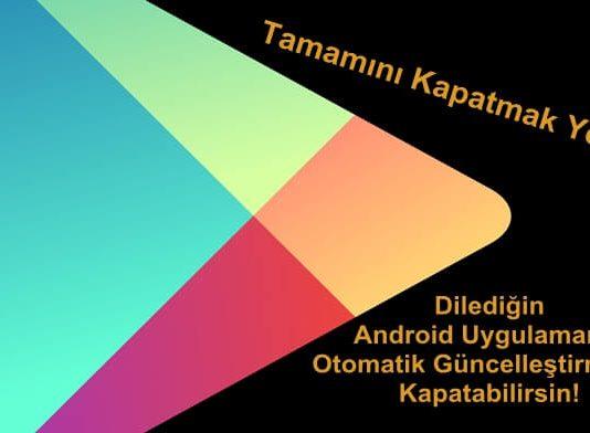 Belirli Bir Android Uygulamanın Otomatik Güncelleştirmeleri Nasıl Kapatılır? (Rootsuz)