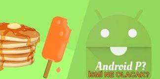 Android P Ne Zaman Çıkacak? Android 9.0'ın İsmi Ne Olacak?