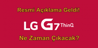 Resmi Açıklama Geldi: LG G7 ThinQ Ne Zaman Çıkacak?