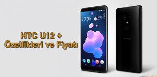 HTC U12 Plus Tanıtıldı: Özellikleri ve Fiyatı