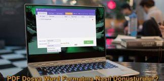 PDF Dosyaları Word Formatına Dönüştürme Nasıl Yapılır?