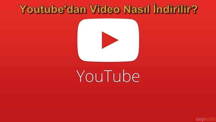 Youtube Dan Video Nasil Indirilir Cepkolik